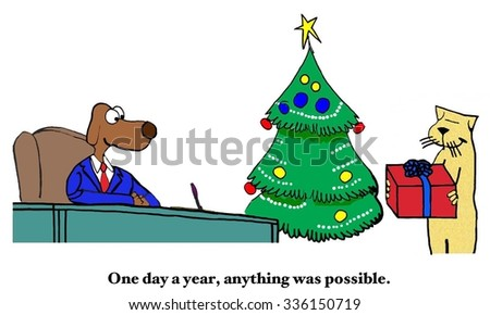 Christmas and business cartoon showing business cat giving a Christmas gift to business dog, 'One day a year, anything was possible'.