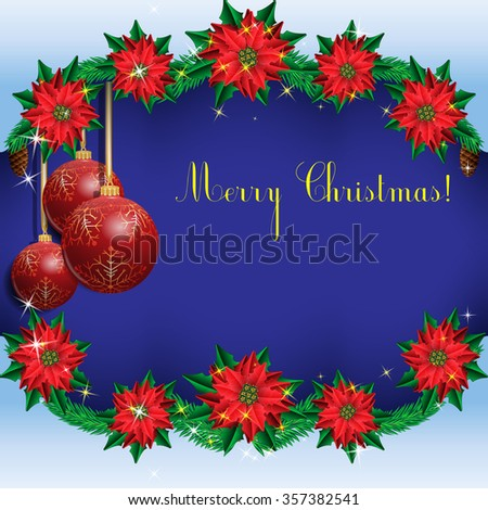 Christmas background frame with fir branches and flowers poinsettia and Christmas balls. Rasterized version. - stock photo