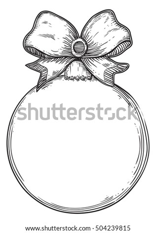 Christmas decoration. Bauble with place for your text at black and white engraving style.