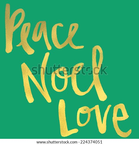 Christmas Peace Love and Noel Hand Lettered Modern Calligraphy with Gold Foil Texture. - stock photo