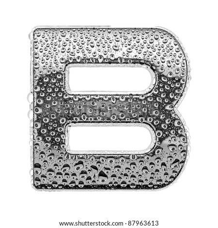 chrome alphabet symbol - letter B. Water splashes and drops on glossy metal. Isolated on white - stock photo