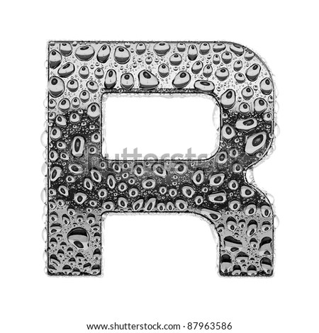 chrome alphabet symbol - letter R. Water splashes and drops on glossy metal. Isolated on white - stock photo