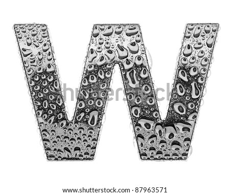 chrome alphabet symbol - letter W. Water splashes and drops on glossy metal. Isolated on white - stock photo