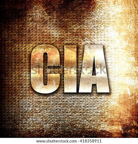 cia, rust writing on a grunge background - stock photo