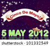 Cinco de Mayo background with a banner against the sparkling lights.  Raster version. - stock vector