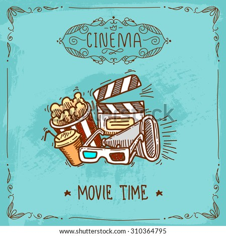 Cinema movie time sketch poster with popcorn glasses clapperboard and megaphone  illustration - stock photo