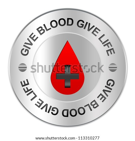 Circle Silver Metallic Plate For Blood Donation Campaign Present By Red Blood Drop And Gray Metallic Cross Inside With The Word Give Blood Give Life Around Isolate on White Background
