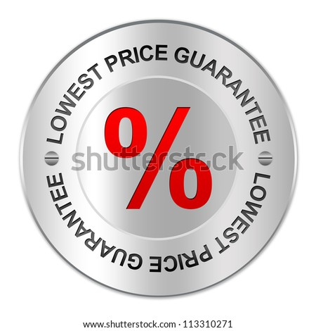 Circle Silver Metallic Plate For Lowest Price Campaign Present By Red Percentage Sign Inside Circle Plate With The Word Lowest Price Guarantee Around Isolate on White Background - stock photo