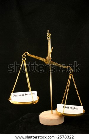Civil Rights Outweigh National Security