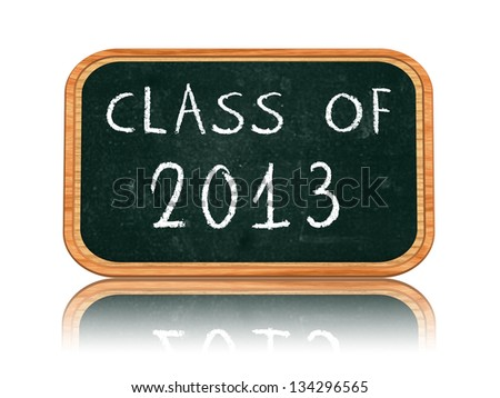 class of 2013 - chalk text on isolated blackboard  banner, graduate education concept - stock photo