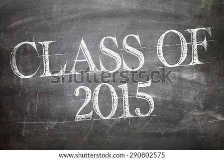 Class of 2015 written on a chalkboard - stock photo