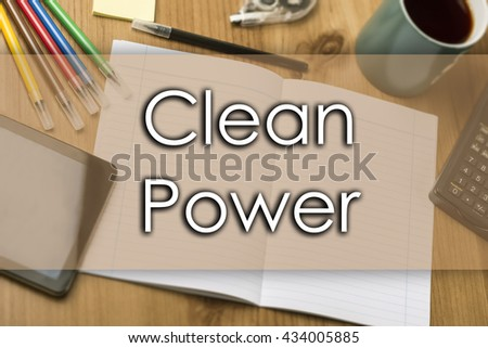 Clean power - business concept with text - horizontal image