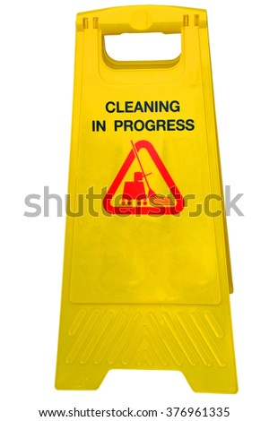 Cleaning progress caution sign with isolated