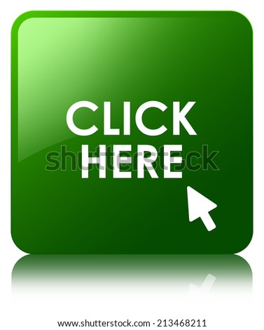 Click here glossy green reflected square button - stock photo
