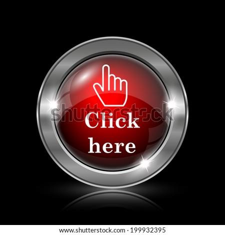 Click here icon. Metallic internet button on black background.  - stock photo