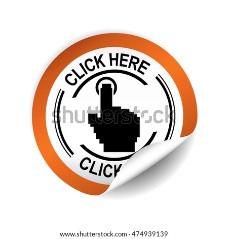 Click here orange sticker, button, label and sign.