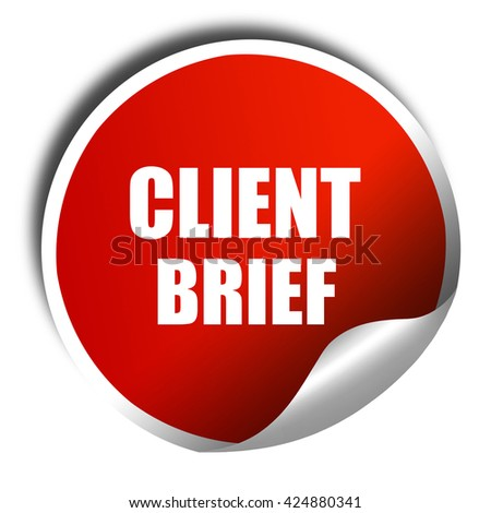client brief, 3D rendering, red sticker with white text - stock photo