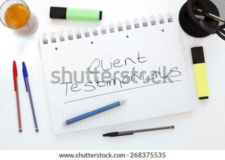 Client Testimonials - handwritten text in a notebook on a desk - 3d render illustration. - stock photo