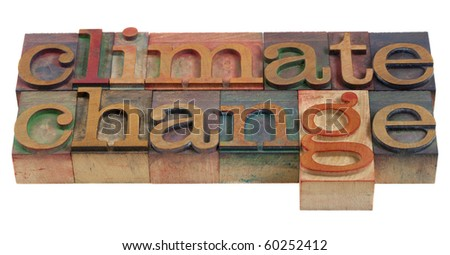 climate change concept - words in vintage wooden letterpress printing blocks