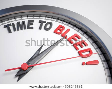 Clock with words time to bleed on its face