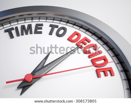 Clock with words time to decide on its face