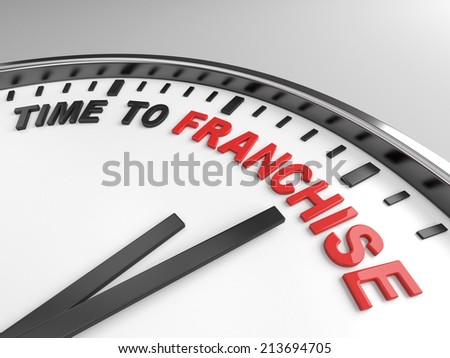Clock with words time to franchise on its face - stock photo