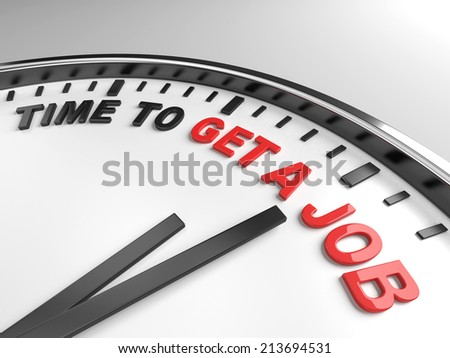 Clock with words time to get a job on its face - stock photo