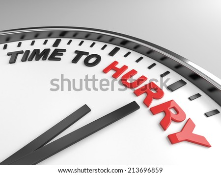 Clock with words time to hurry on its face - stock photo