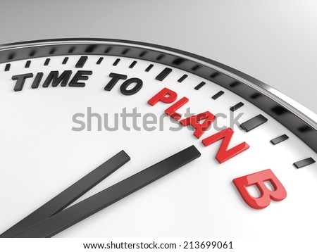 Clock with words time to plan B on its face - stock photo