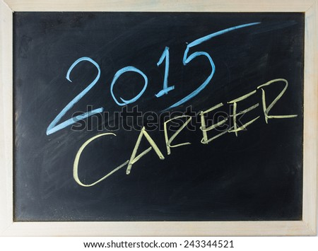 close up of chalkboard 2015 and career topic - stock photo