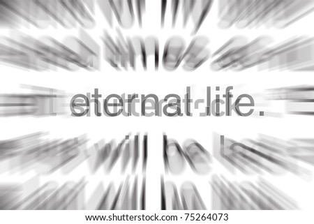 Close-up of Scripture with radial blur to focus on the words eternal life.