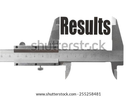 "Close up shot of a caliper, measuring the word ""Results"". - stock photo"