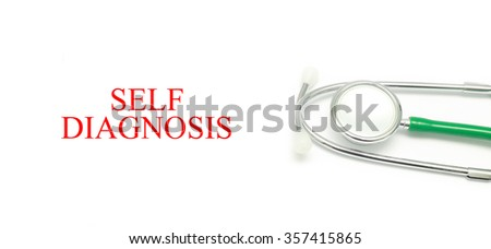 Close up Stethoscope and words Self Diagnosis over white background - stock photo