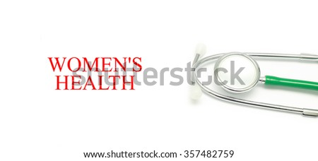 Close up Stethoscope and words Women's Health over white background - stock photo