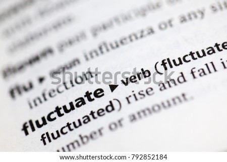 Perfect Close Up To The Dictionary Definition Of Fluctuate