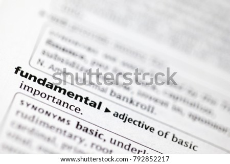 Exceptional Close Up To The Dictionary Definition Of Fundamental