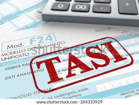 close up view of F24 form for italian taxes,the word tasi and an electronic calculator (3d render) - stock photo