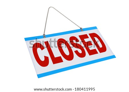 Closed sign on white background