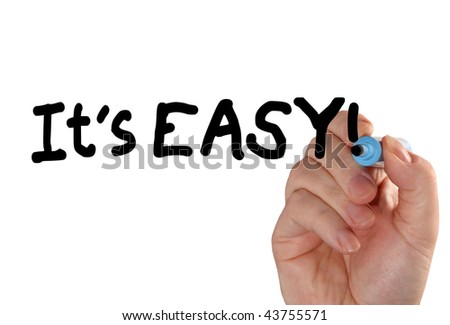 "Closeup of a hand writing a ""it's easy"" message with a marker, possibly for a business strategy, isolated on a white background."