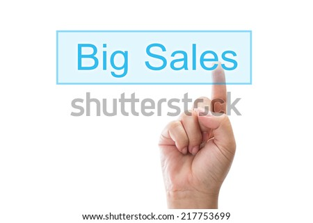 closeup of finger press word big sales on touchscreen
