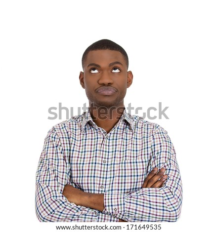 Closeup portrait of displeased pissed off angry grumpy man with bad attitude, arms crossed looking upwards, isolated on white background . Negative human emotion facial expression feeling - stock photo