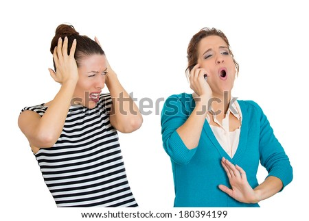 Closeup portrait of loud obnoxious rude girl talking loudly on cell phone, woman next to her is pissed off and closes ears. Isolated on white background. Negative emotion facial expression feelings. - stock photo