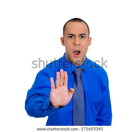 Closeup portrait of shocked mad young man raising hand up to say no stop right there, isolated on white background. Negative emotion facial expression feelings, signs symbols, body language - stock photo