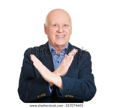 Closeup portrait, senior mature man with hands in X sign telling someone to stop talking, isolated white background. Human emotions, facial expressions, feelings, body language symbols. Power, control - stock photo