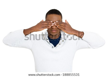 Closeup portrait, young male, shy man closing covering eyes with hands cant see, hiding, isolated white background. See no evil concept. Negative human emotion facial expression feeling reaction - stock photo