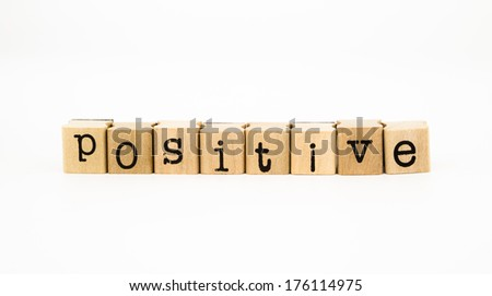 closeup positive wording isolate on white background, attitude and thinking scheme concept and idea. - stock photo