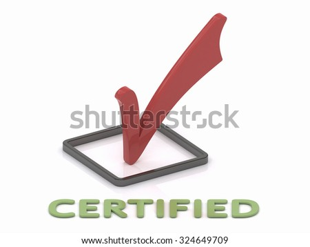 Closeup view of a red check mark and certification text isolated on a white background