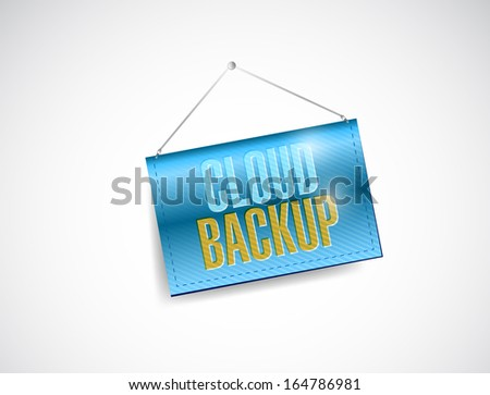 cloud backup hanging banner illustration design over a white background - stock photo