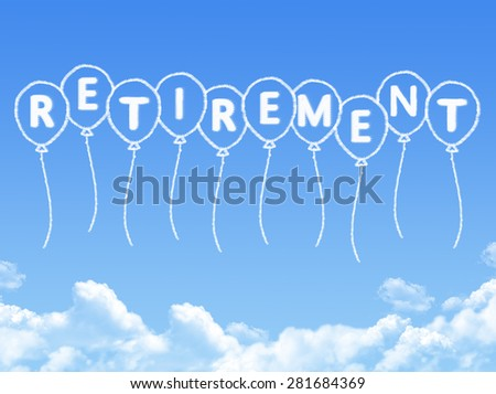 Cloud shaped as retirement Message - stock photo