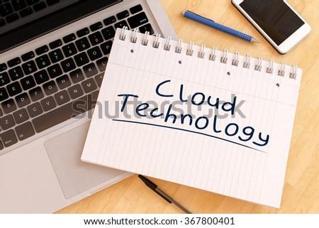 Cloud Technology - handwritten text in a notebook on a desk - 3d render illustration. - stock photo
